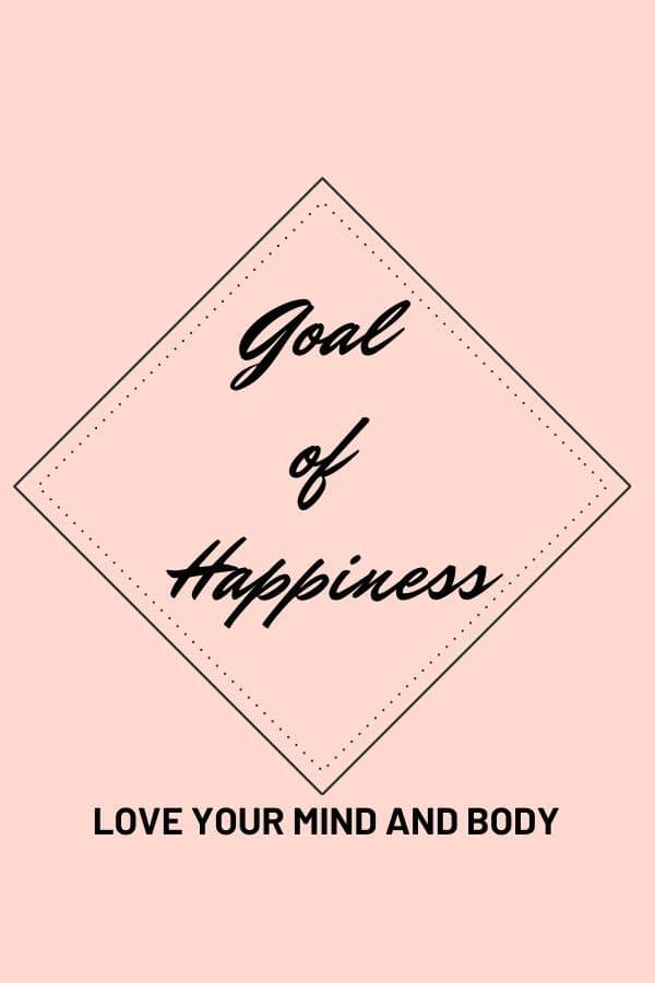 goal of happiness