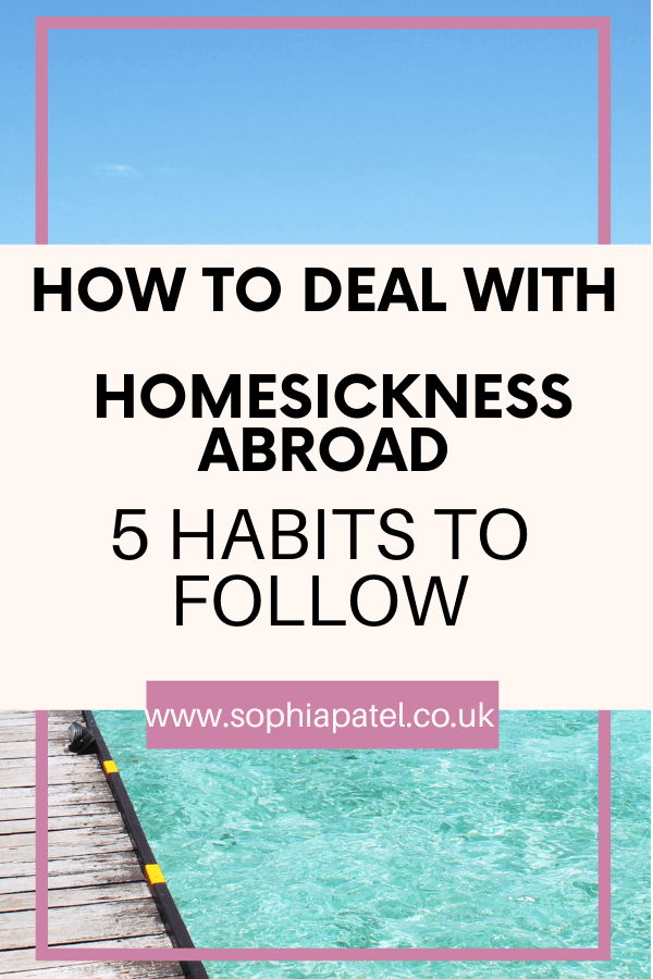 How To Deal With Homesickness Abroad pin